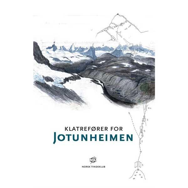 Klatrefører i Jotunheimen - Komplett fører for Norges mest alpine fjellområde
