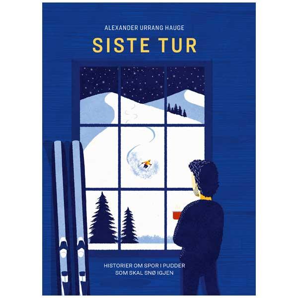 Siste tur - Historier om spor i pudder som skal snø igjen