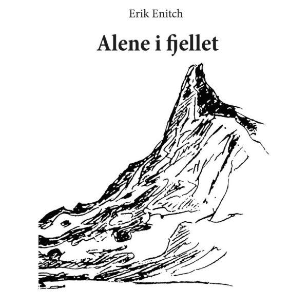Alene i fjellet Erik Enitch
