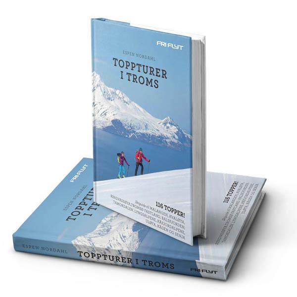 Toppturer i Troms - Oppdatert utgave med 116 topper