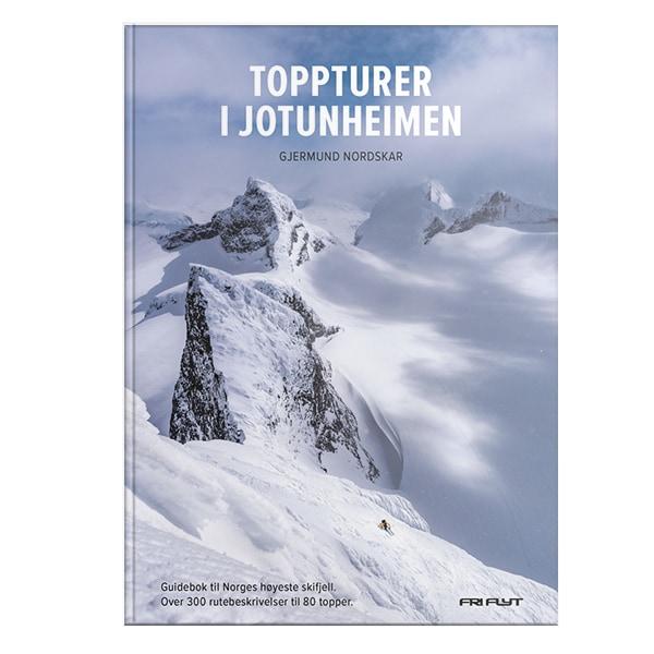 Toppturer i Jotunheimen. Over 300 rutebeskrivelser til 80 fjell i Jotunheimen